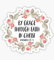 By Grace Through Faith In Christ Sticker