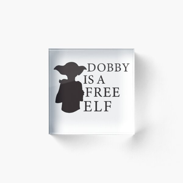 Dobby Is A Free Elf Acrylic Block