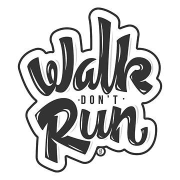Walk don't Run - Lettering by LucaGiobbe