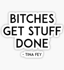 Bitches Get Stuff Done,Boss Lady,Like A Boss,Office Wall Art,Girls Room Decor,Gift For Her,Motivational Poster,Quote Prints Sticker
