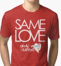 Same Love - Macklemore Lyrics (Dark Tops) Tri-blend T-Shirt
