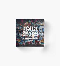 colorful hip hop grunge your story matters graffiti  Acrylic Block