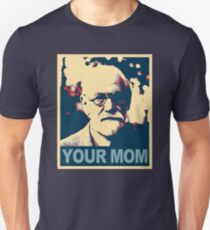 Your MOM - Sigmund Freud T-Shirt
