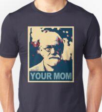 Your MOM - Sigmund Freud Unisex T-Shirt