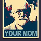 Your MOM - Sigmund Freud by Thelittlelord