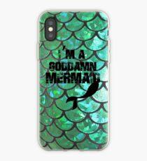 I'm a goddamn mermaid iPhone Case
