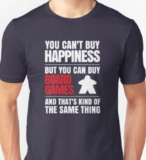 You can't buy happiness but you can buy board games Unisex T-Shirt