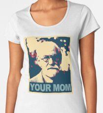 Your MOM   Sigmund Freud Womenu0027s Premium T Shirt