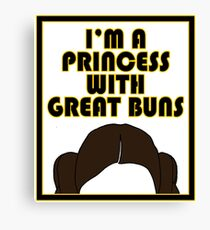 I'm a Princess with Great Buns! Canvas Print