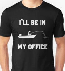 ill be in my office Unisex T-Shirt