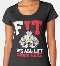 We All Lift Down Here Women's Premium T-Shirt