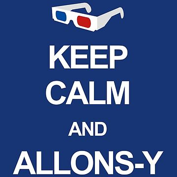 Keep calm and allons-y by clockworkheart