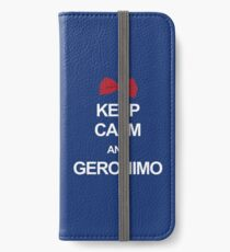 Keep calm and geronimo iPhone Wallet/Case/Skin