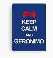 Keep calm and geronimo Canvas Print