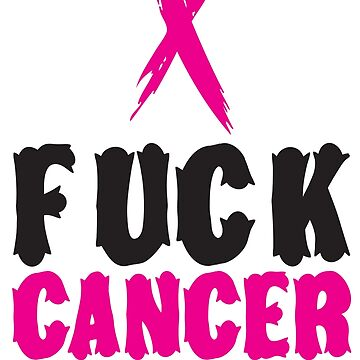 F*ck Cancer by SixtyOneDesign
