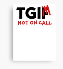 Thank God I'm Not On Call Canvas Print