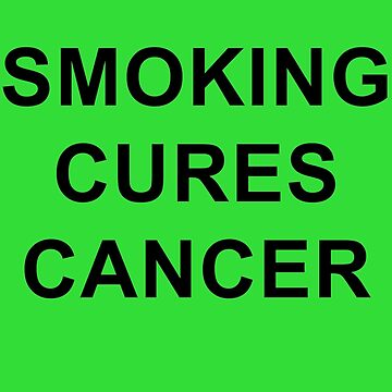 Smoking Cures Cancer by del-vis