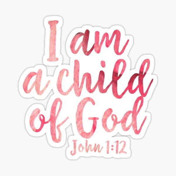 Soy un hijo de Dios - Juan 1:12 Pegatina