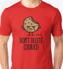 Don't delete cookies T-Shirt