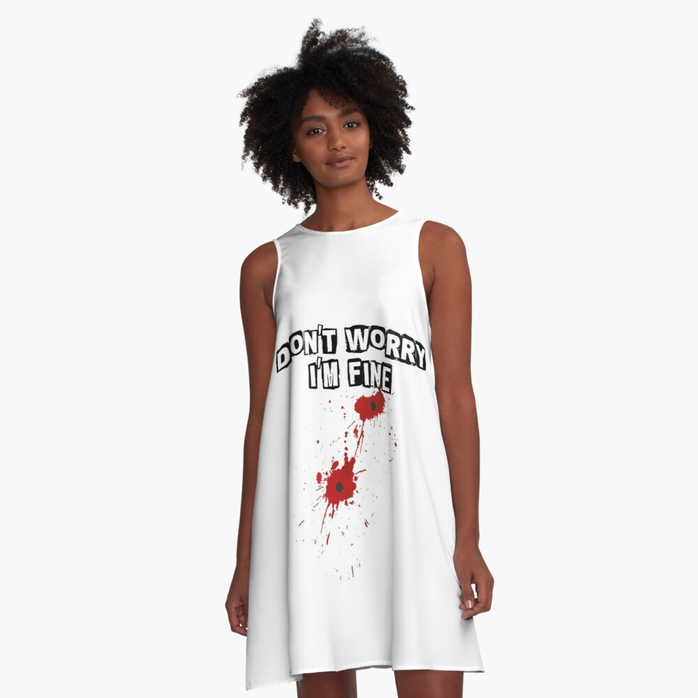 DONT WORRY IM FINE ACTION HERO GUN SHOT WOUND  A-Line Dress Front