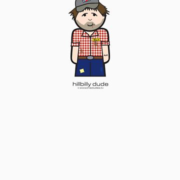 Hillbilly Dude™ by TheDudes