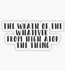 The West Wing - The wrath of the whatever from high atop the thing Sticker