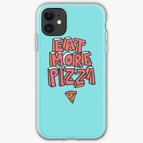 Eat More Pizza iPhone Soft Case