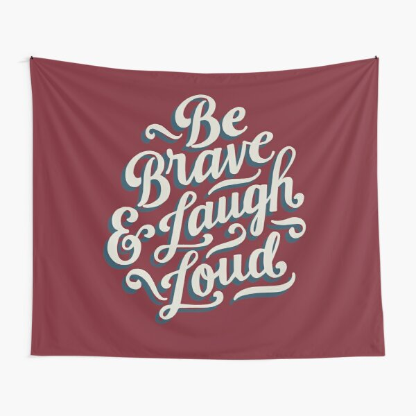 Be Brave & Laugh Loud Tapestry