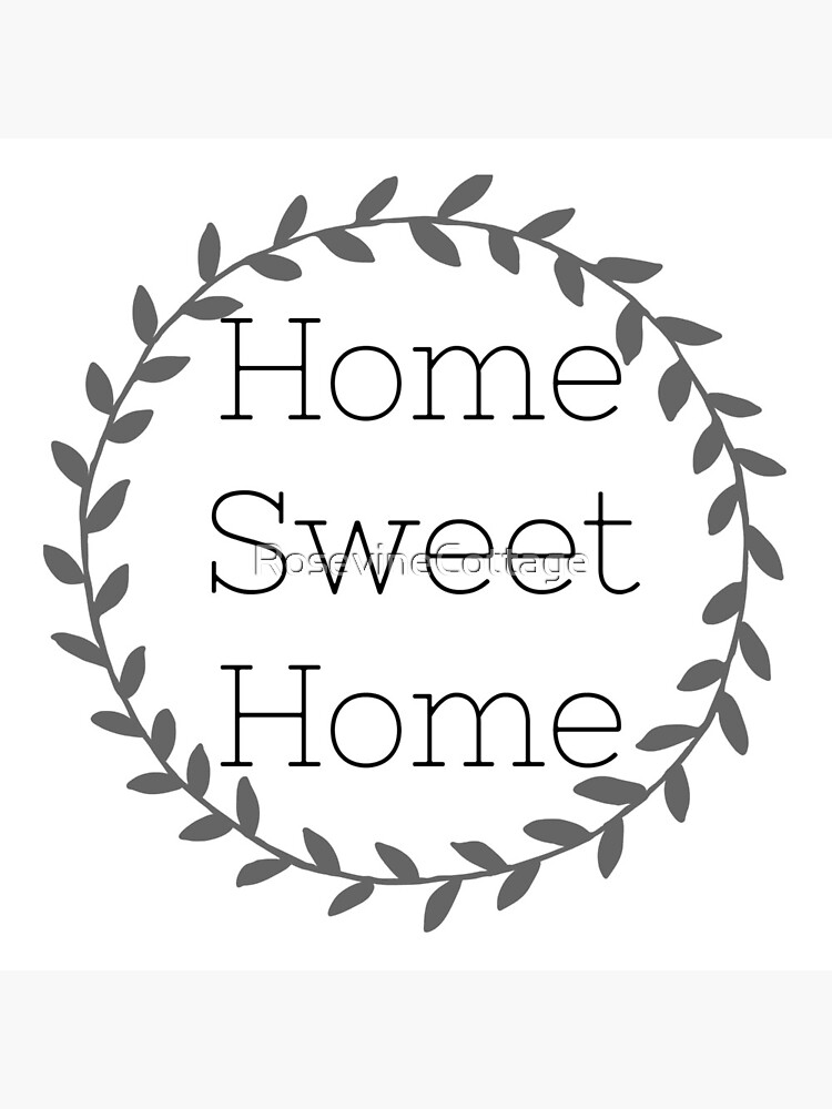 Home Sweet Home by RosevineCottage