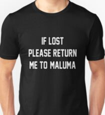 If Lost Please Return Me to Maluma Unisex T-Shirt