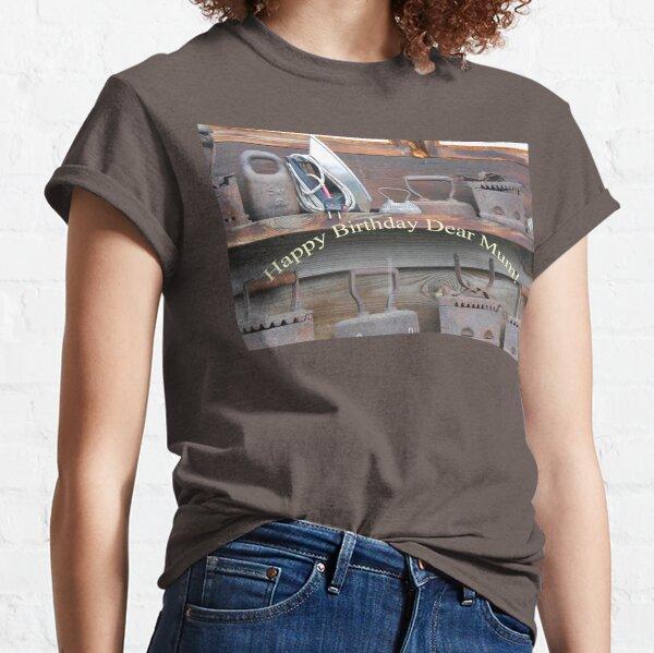 Happy Birthday Dear Mum! Classic T-Shirt
