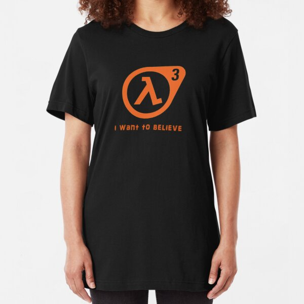 Half Life 3 - I want to believe Slim Fit T-Shirt