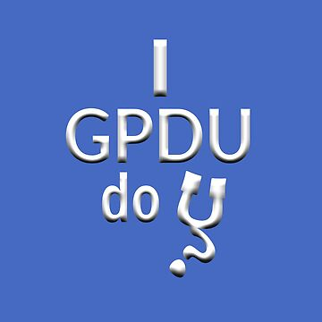 I GPDU, do U? by flyingdoc