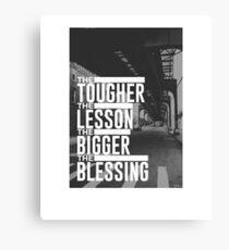 Tough Lesson Big Blessing Canvas Print