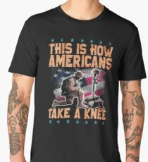 This is How Americans Take a Knee Men's Premium T-Shirt