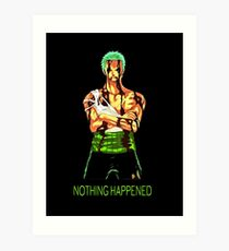 nothing happened Art Print
