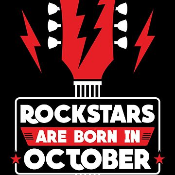Rockstars Are Born In October Birthday Gift Men Women Kids by artbyanave