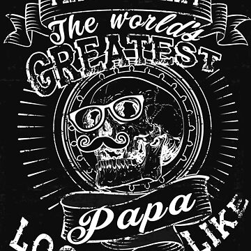 This Is What The World's Greatest Papa Looks Like T Shirt by Teestart