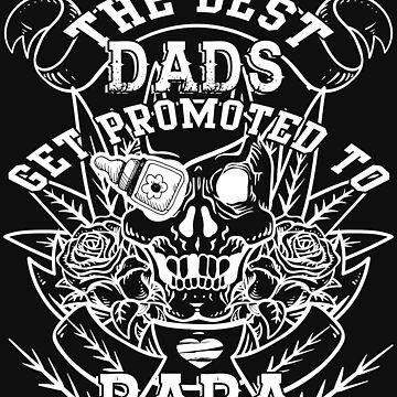 The Best Dad Get Promoted To Papa T Shirt by Teestart