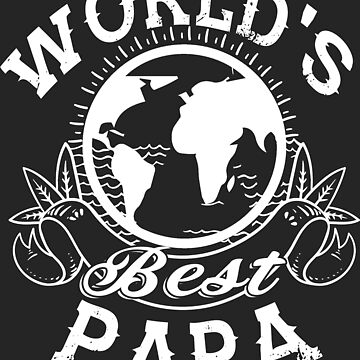 The World's Best Papa T Shirt by Teestart