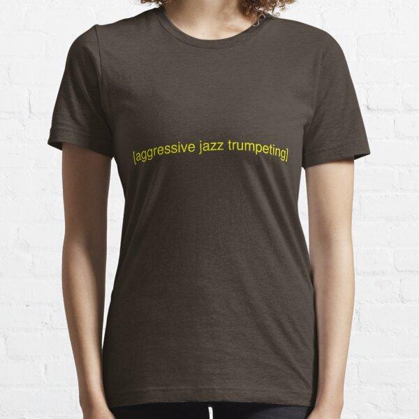 Aggressive Jazz Trumpeting Essential T-Shirt