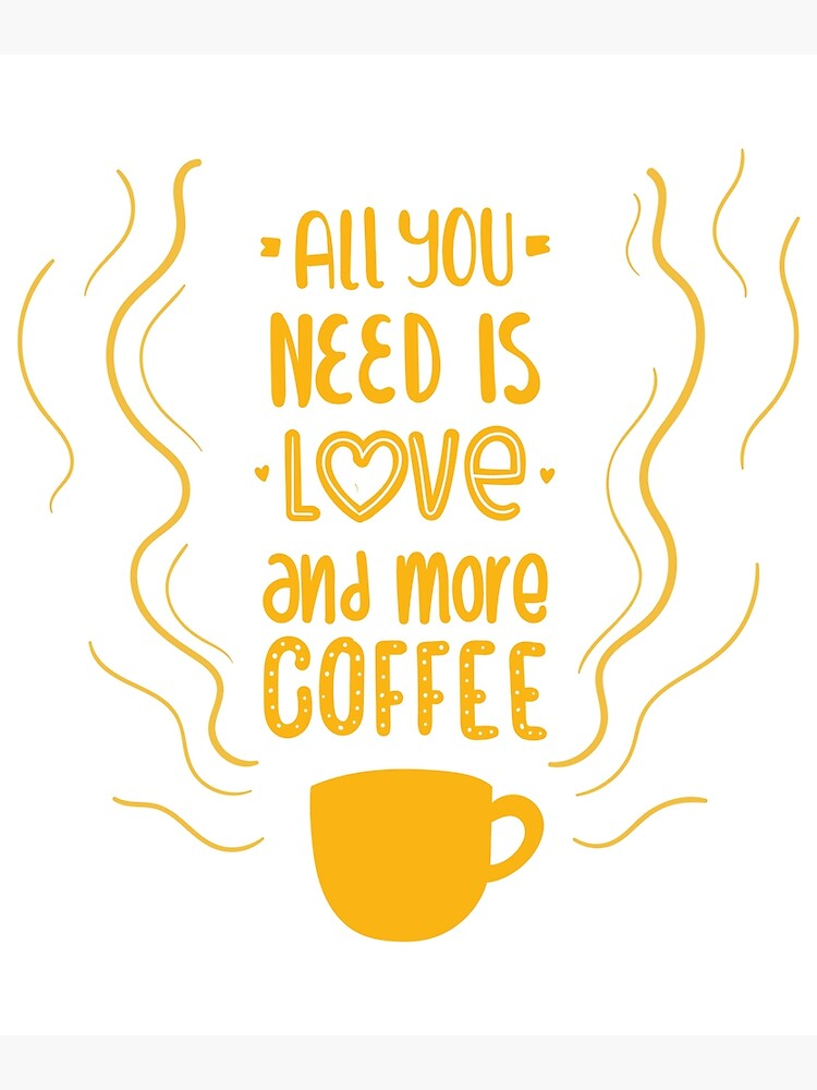 all you need is love coffee quote morning coffee coffee