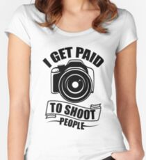 I GET PAID TO SHOOT PEOPLE Women's Fitted Scoop T-Shirt