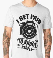 I GET PAID TO SHOOT PEOPLE Men's Premium T-Shirt