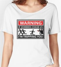 WARNING - IF ZOMBIES CHASE US IM TRIPPING YOU ! Women's Relaxed Fit T-Shirt
