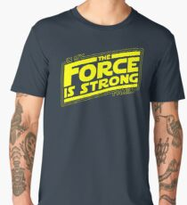 The force is strong in my family... [yellow] Men's Premium T-Shirt