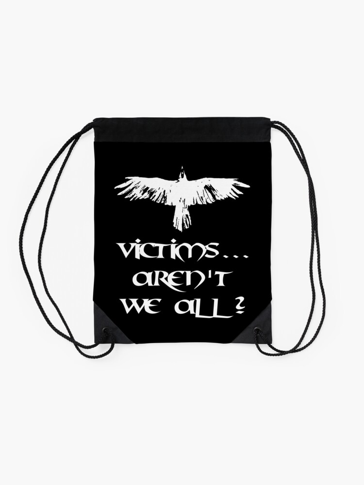 Alternate view of Crow, victims, aren' we all? Drawstring Bag