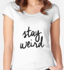 Stay Weird Women's Fitted Scoop T-Shirt