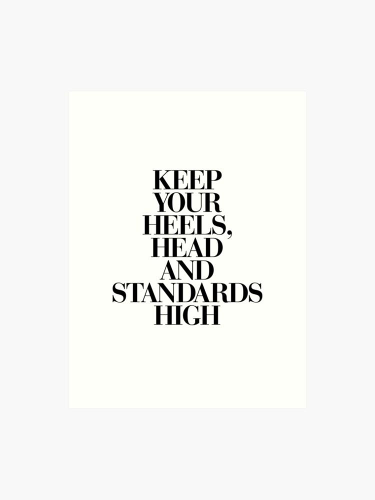 5046314c9612b Keep Your Heels, Head and Standards High   Art Print