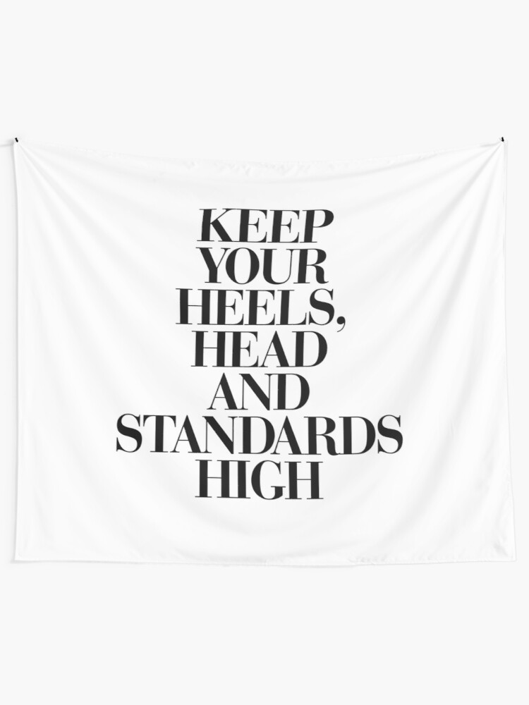 Alternate view of Keep Your Heels, Head and Standards High Tapestry